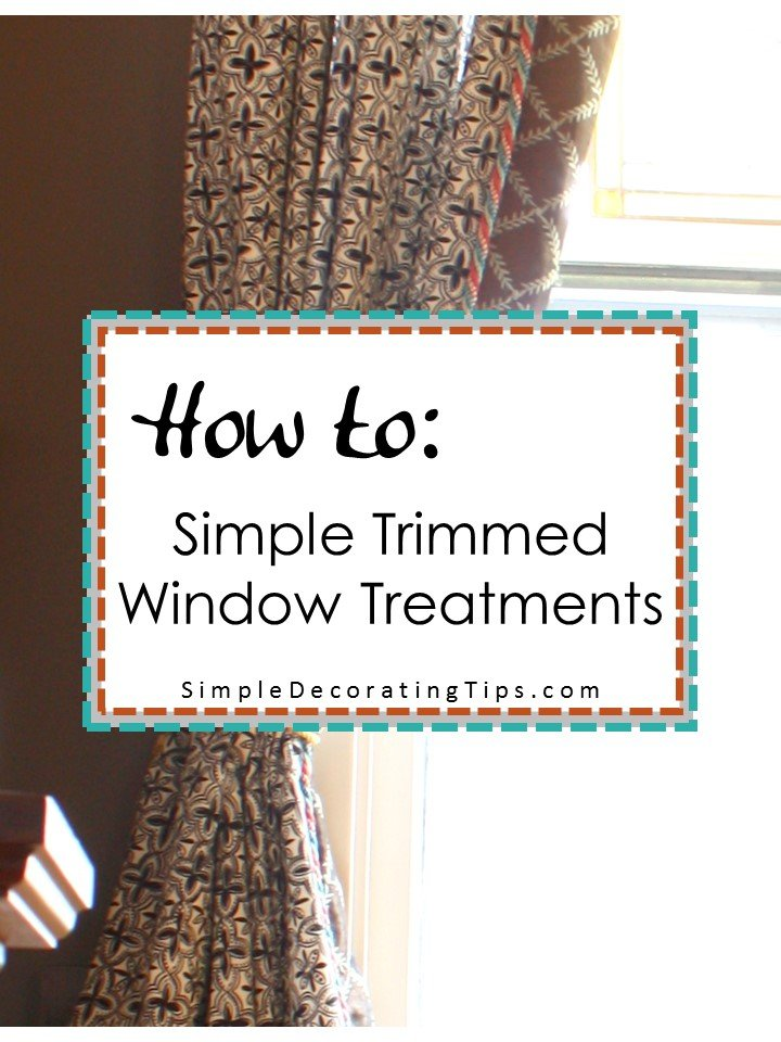 SimpleDecoratingTips.com How to Simple Trimmed Window Treatments