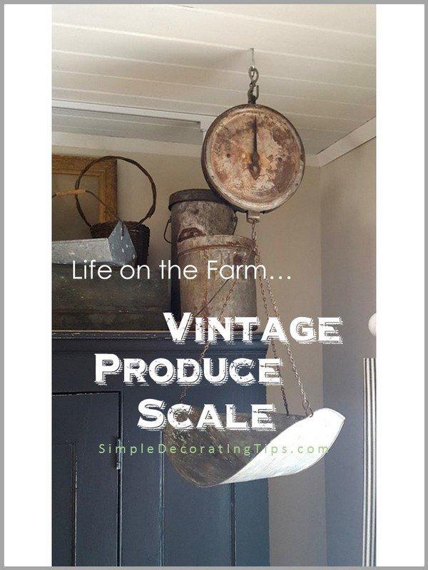 SimpleDecoratingTips.com Life on the Farm... Vintage Produce Scale