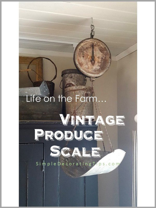 SimpleDecoratingTips.com Life on the Farm... Vintage Produce Scale