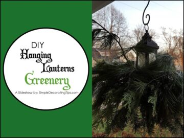 SimpleDecoratingTips.com Hanging Lanterns Greenery