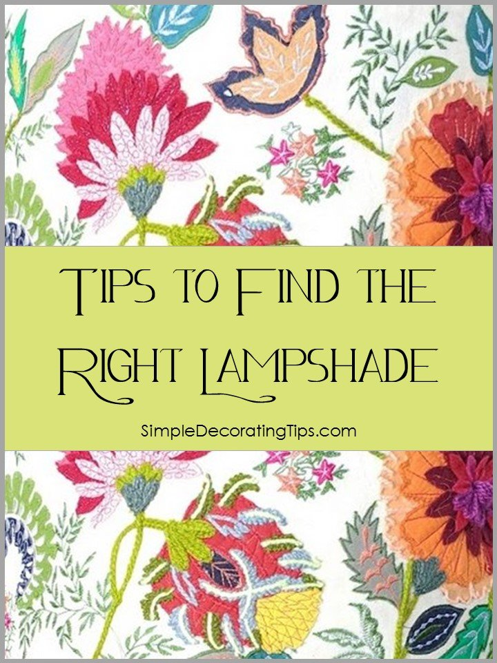 TIPS TO FIND THE RIGHT LAMPSHADE - SIMPLE DECORATING TIPS