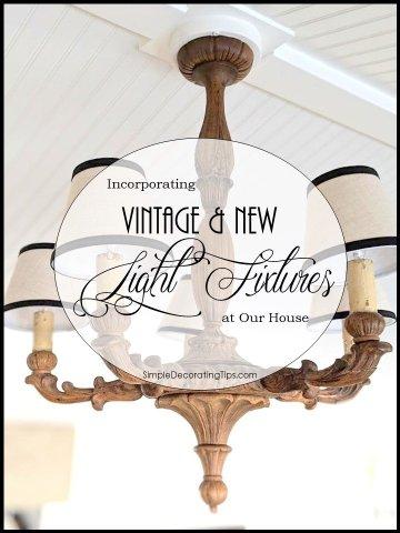 Incorporating Vintage & New Light Fixtures SimpleDecoratingTips.com