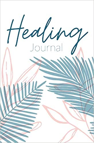 Healing Journal cover, mental health journal available on Amazon