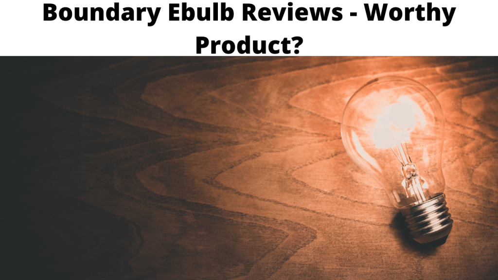Boundary Ebulb Reviews - Worthy Product?