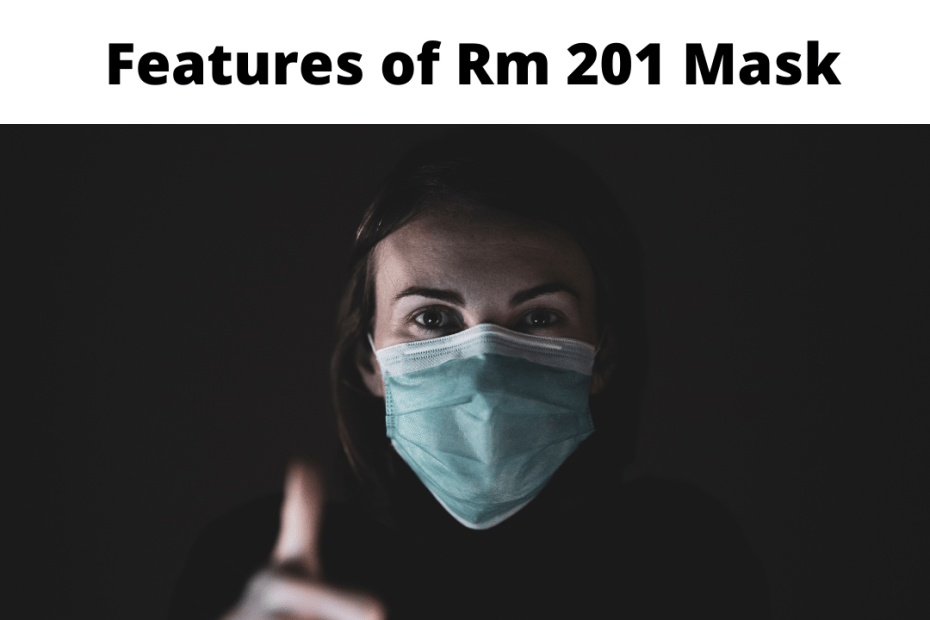 Features of Rm 201 Mask