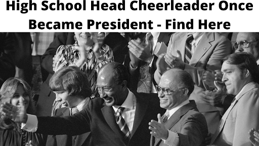 High School Head Cheerleader Once Became President - Find Here