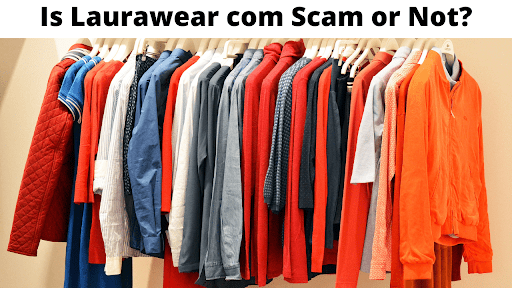 Is Laurawear com Scam or Not?