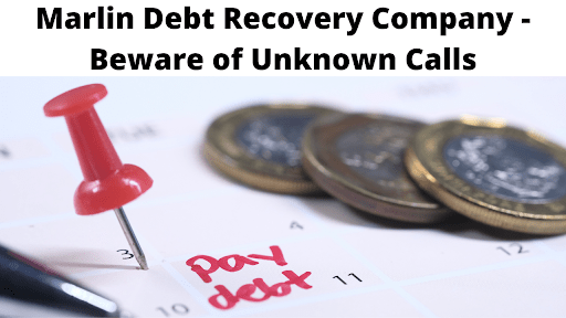 Marlin Debt Recovery Company - Beware of Unknown Calls