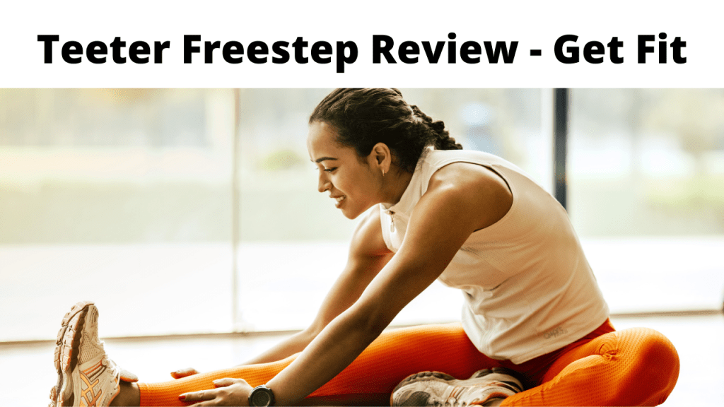 Teeter Freestep Review - Get Fit