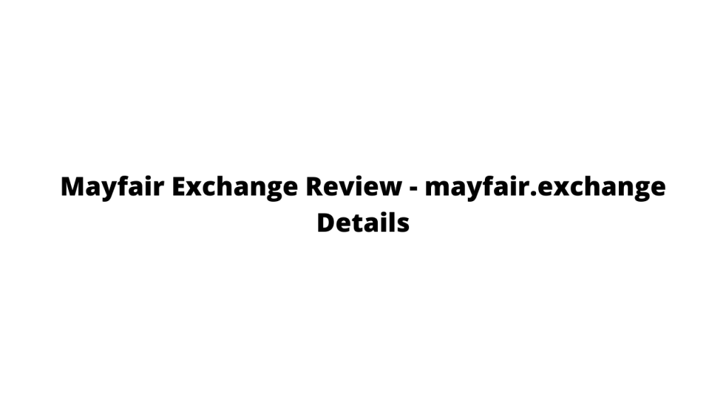 Mayfair Exchange Review