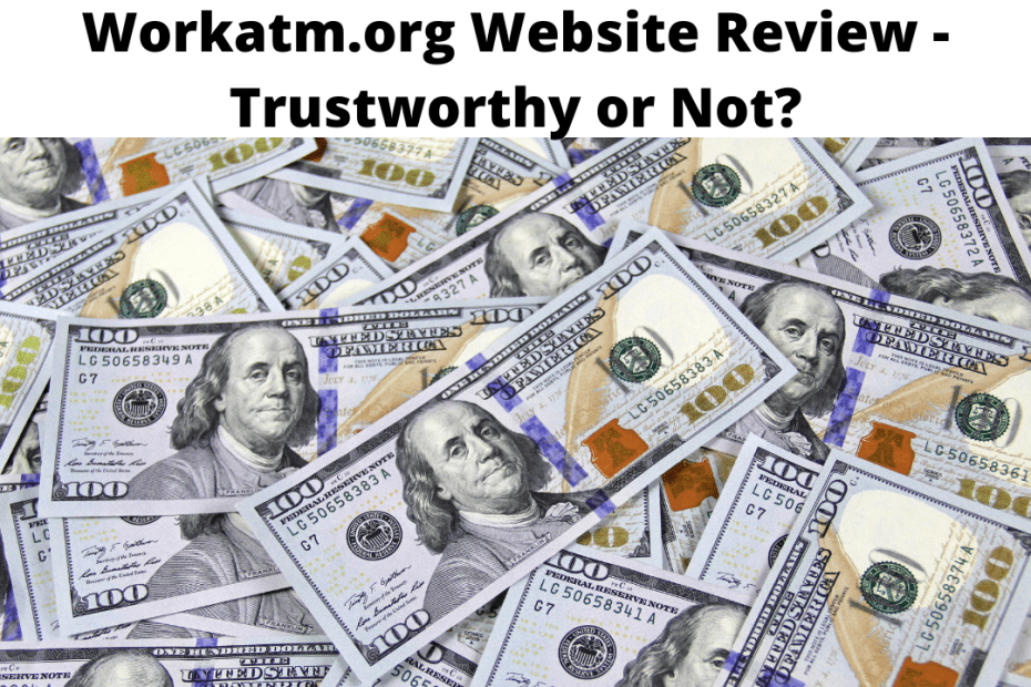 Workatm.org Website Review - Trustworthy or Not?