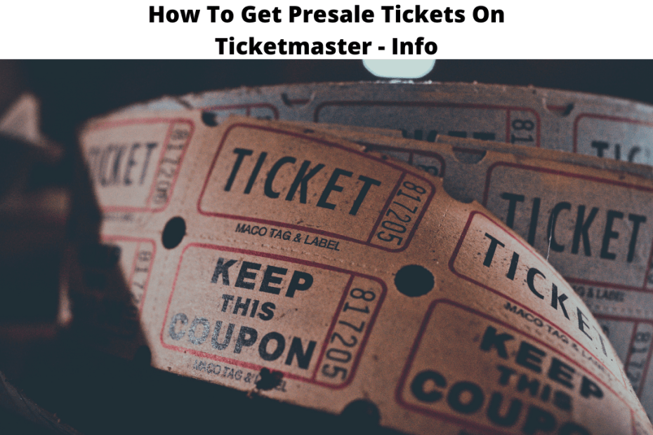 How To Get Presale Tickets On Ticketmaster