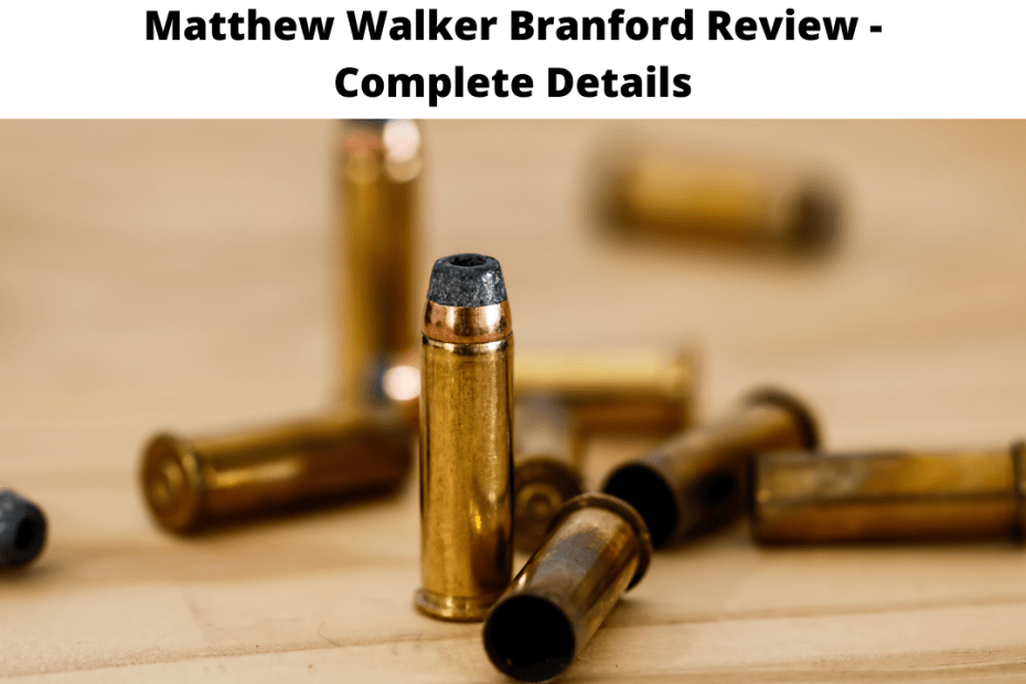Matthew Walker Branford Review