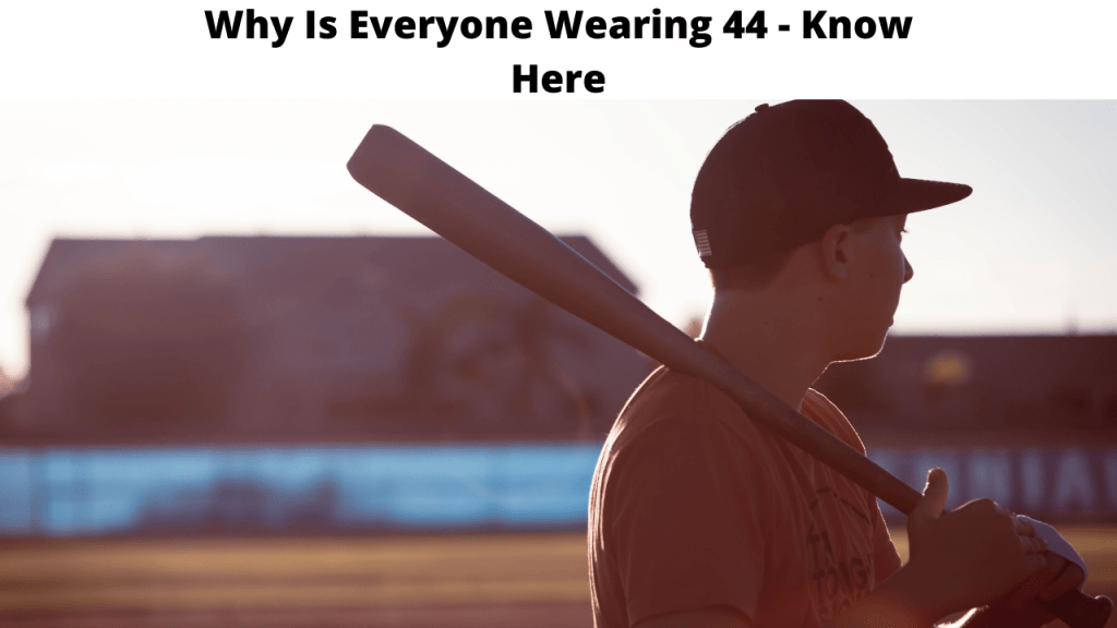 Why Is Everyone Wearing 44