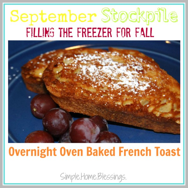 September Stockpile Overnight Oven Baked French Toast