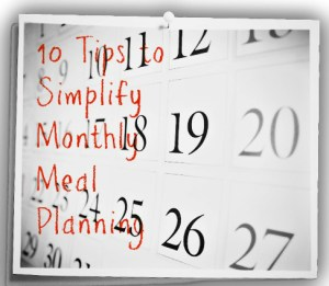 10 Tips for Monthly Menu Planning