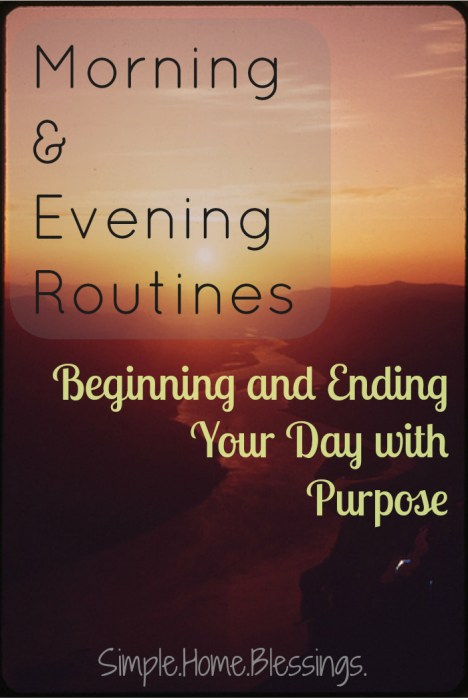 Morning and Evening Routines - Beginning and Ending Your Day with Purpose