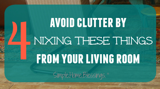Items to nix from your living room to stay clutter free