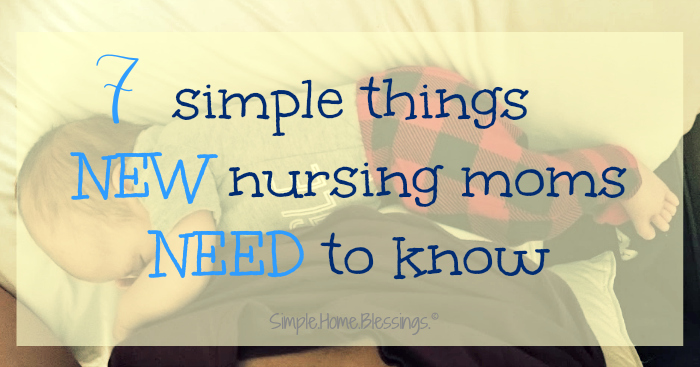 7-simple-things-new-nursing-moms-need-to-know-encouragement-for-breastfeeding-moms
