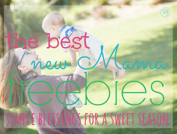the best new Mama freebies - the very best free things for moms (no coupons!)
