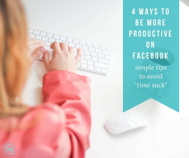 simple tips to become more productive on Facebook.  Avoid the time suck!