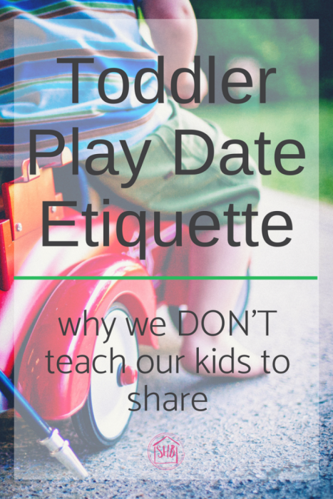 Why we don't teach our kids to share at play dates. And what we teach them instead.