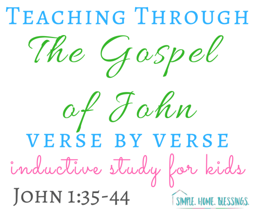 Simple Inductive Study for kids.  Walking through the Gospel of John, verse by verse using inductive study tools.