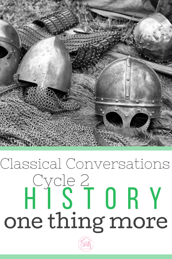 Match ups and resources for Classical Conversations Cycle 2 History - one thing more for students going through a cycle for the 2nd time