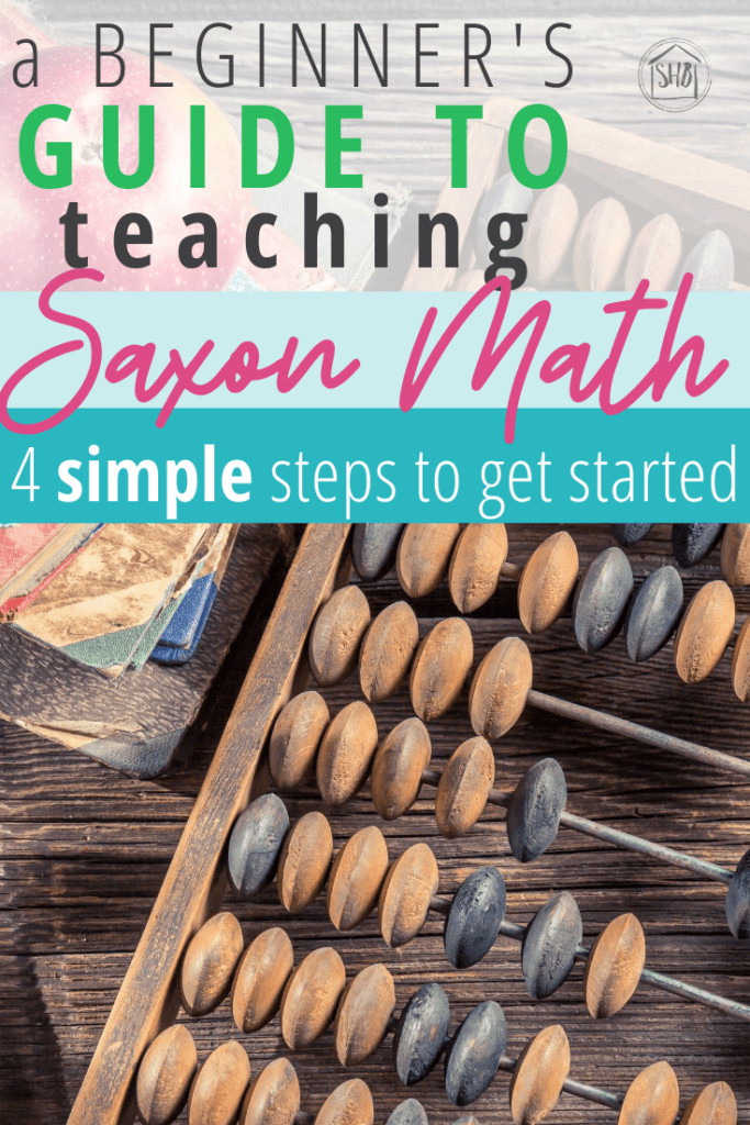 a complete and SIMPLE guide to getting started teaching Saxon Math in the early years