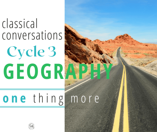classical conversations cycle 3, one thing more for geography, match-ups and extras for US geography