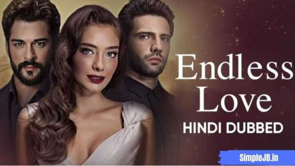 Endless Love (Hindi Dubbed) All New Episodes Download