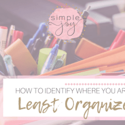 how to ID where you are least organized