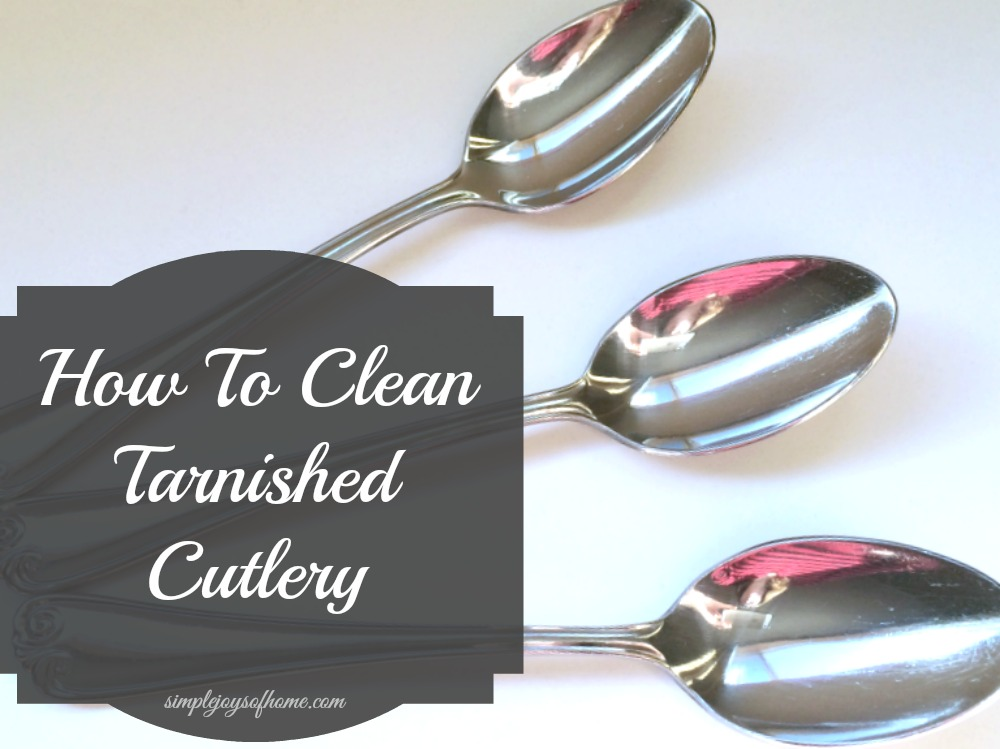 How To Clean Tarnished Cutlery