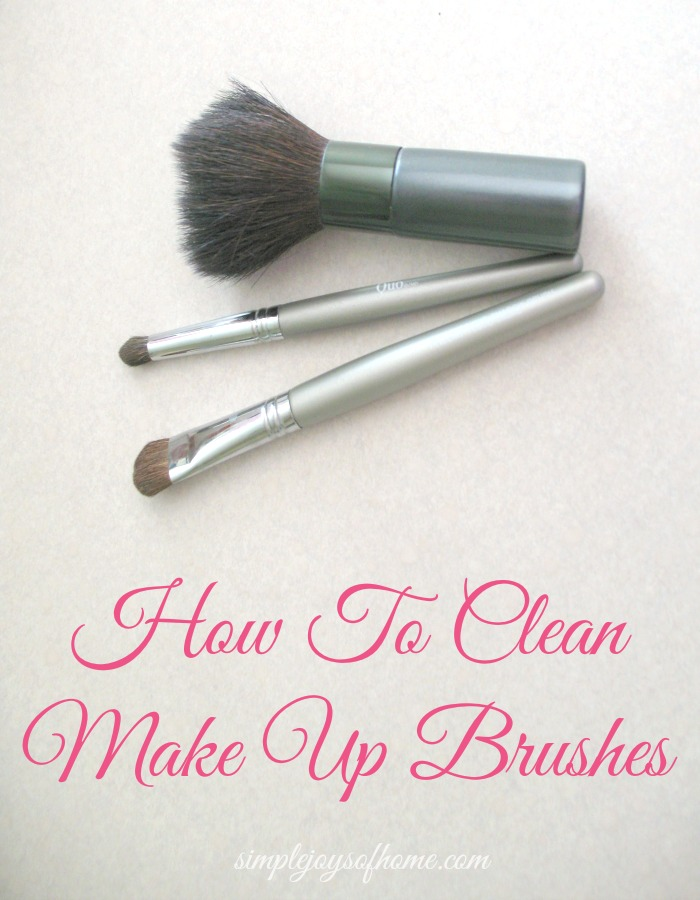 Simple Joys Of Home: How To Clean Make Up Brushes