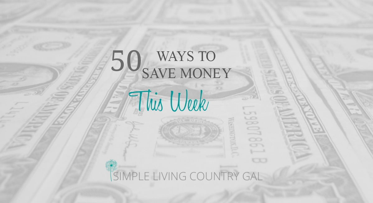 50 Ways You Can Save Money This Week.