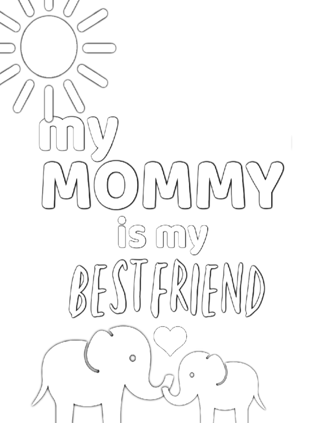 My Mommy Is My Best Friend Coloring Sheet - Free Printable