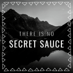 There is no secret sauce blog header