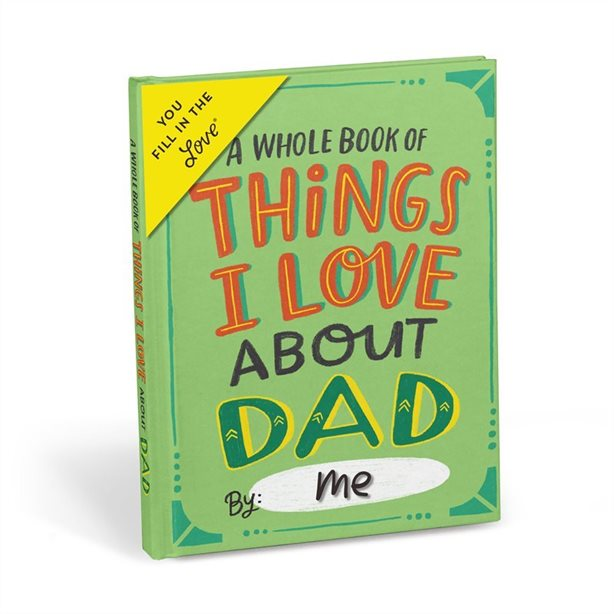 A Whole Book of Things I Love About Dad