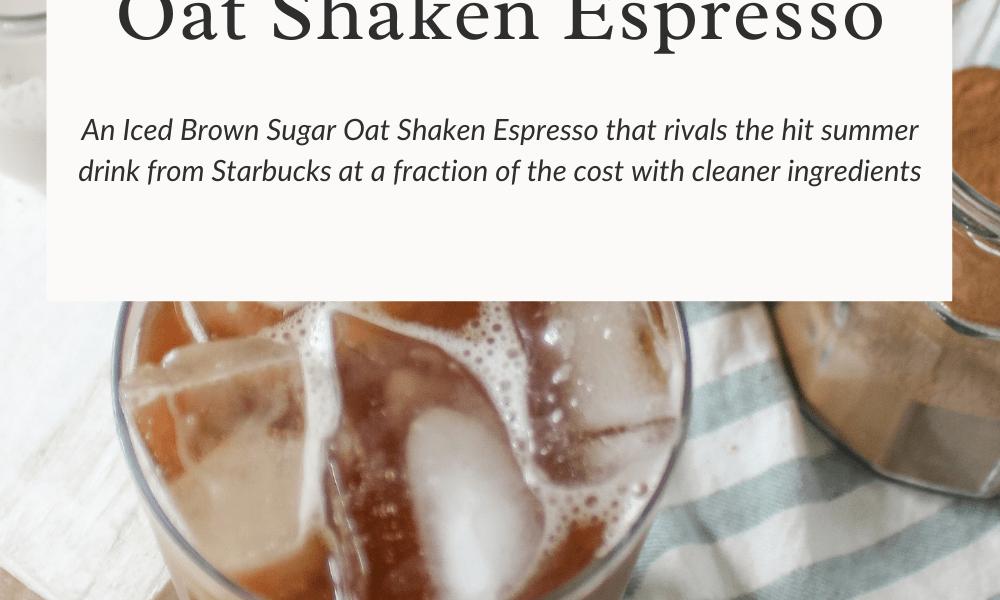 Iced Brown Sugar Oat Shaken Espresso Recipe: Starbucks Copycat