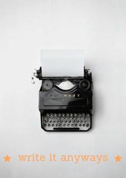 write it anyways