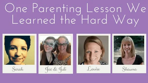 One Parenting Lesson I Learned the Hard Way