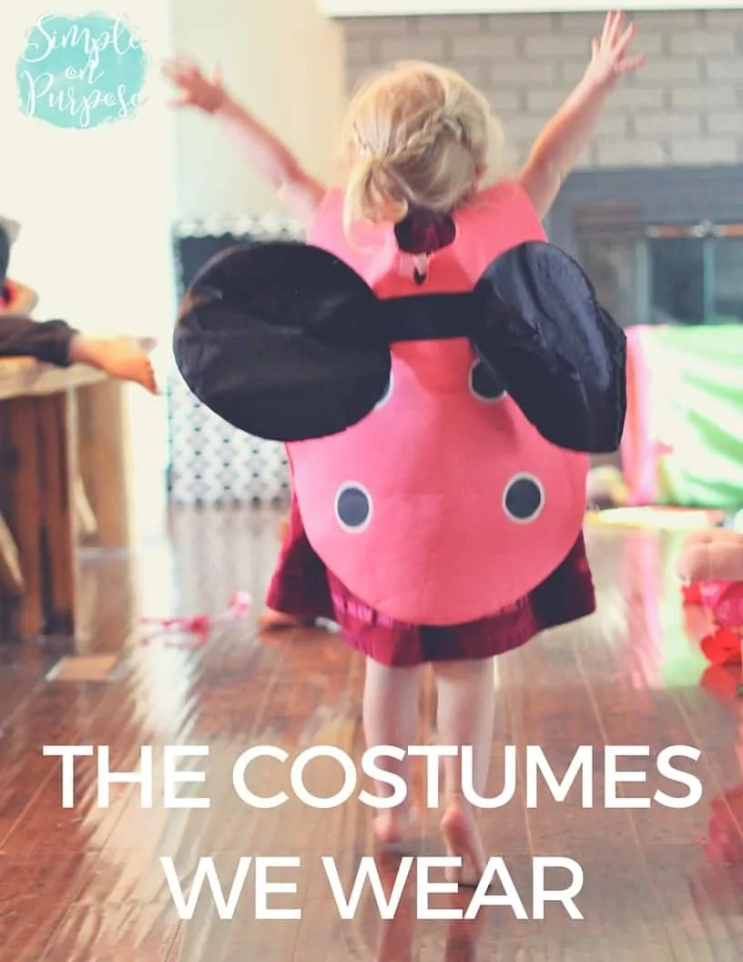 The Costumes We Wear {weird, I'm over-analyzing random conversations}