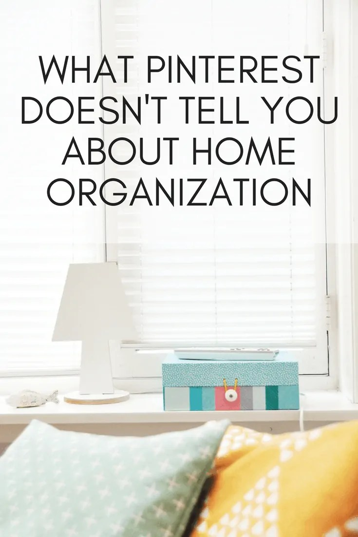 What Pinterest Doesn't Tell You About Home Organization