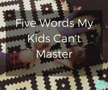 words my toddlers misuse and mispronounce