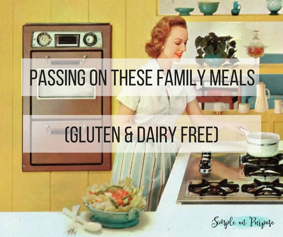 Passing On These Family Meals (Gluten & Dairy Free) #fiveonfriday