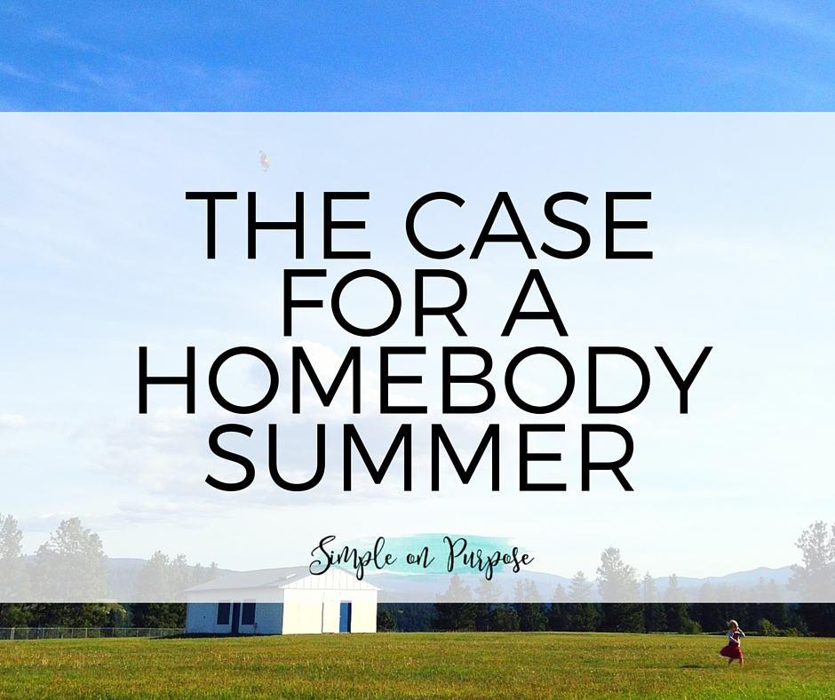 homebody summer 2