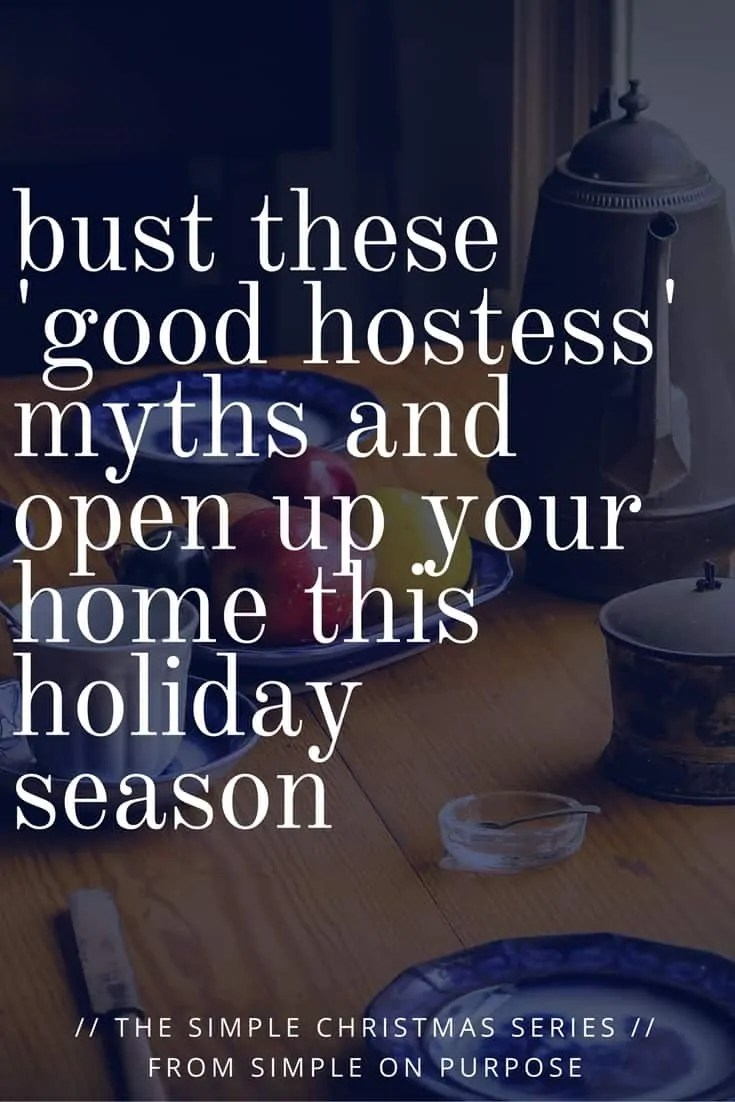 Bust These 'Good Hostess' Myths and Open Up Your Home this Holiday Season