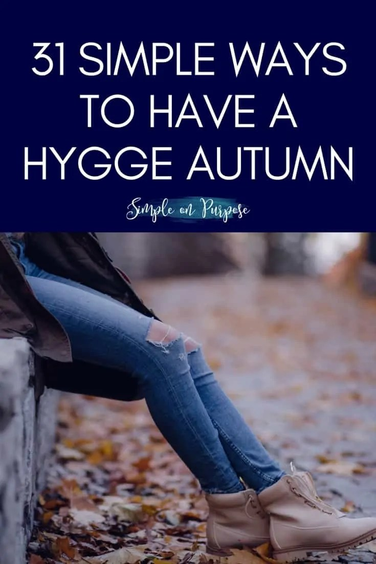 31 Simple Ways to Have A Hygge Autumn
