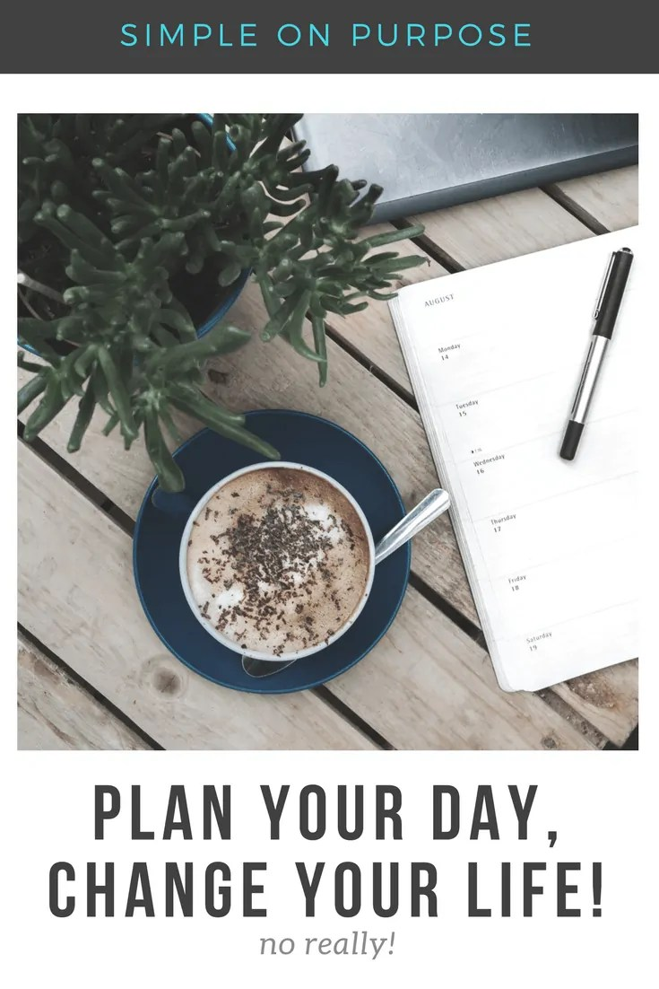 Plan Your Day, Change Your Life (no really!)