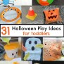 31 Halloween Play Ideas For Toddlers